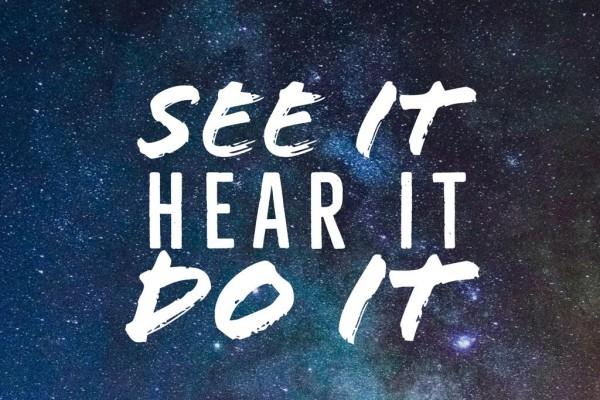 See It Hear It Do It
